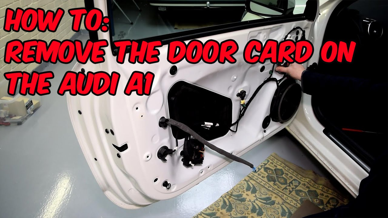 How To Remove The Door Card On The Audi A1 & How To Remove The Door Card On The Audi A1 - YouTube