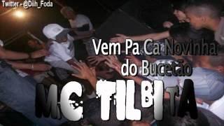 MC TILBITA - VEM VEM PA CA NOVINHA DO BUCETÃO ♪♫  2012 TWITTER @DII_MAGRELO