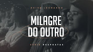 Milagre do outro | Deive Leonardo