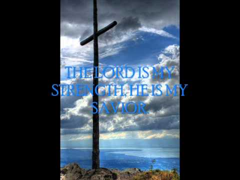 The Lord is my strength by m.lapid  with lyrics