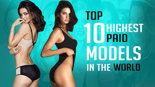 Top 10 Highest Paid Models In The World 2019✔