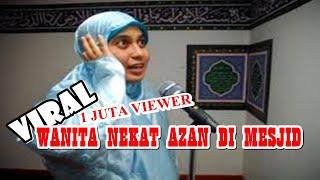 heboh wanita nekat azan di mesjid
