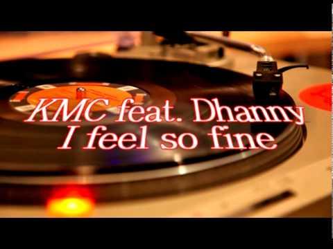 KMC feat. Dhanny - I feel so fine (Alex Butcher remix)