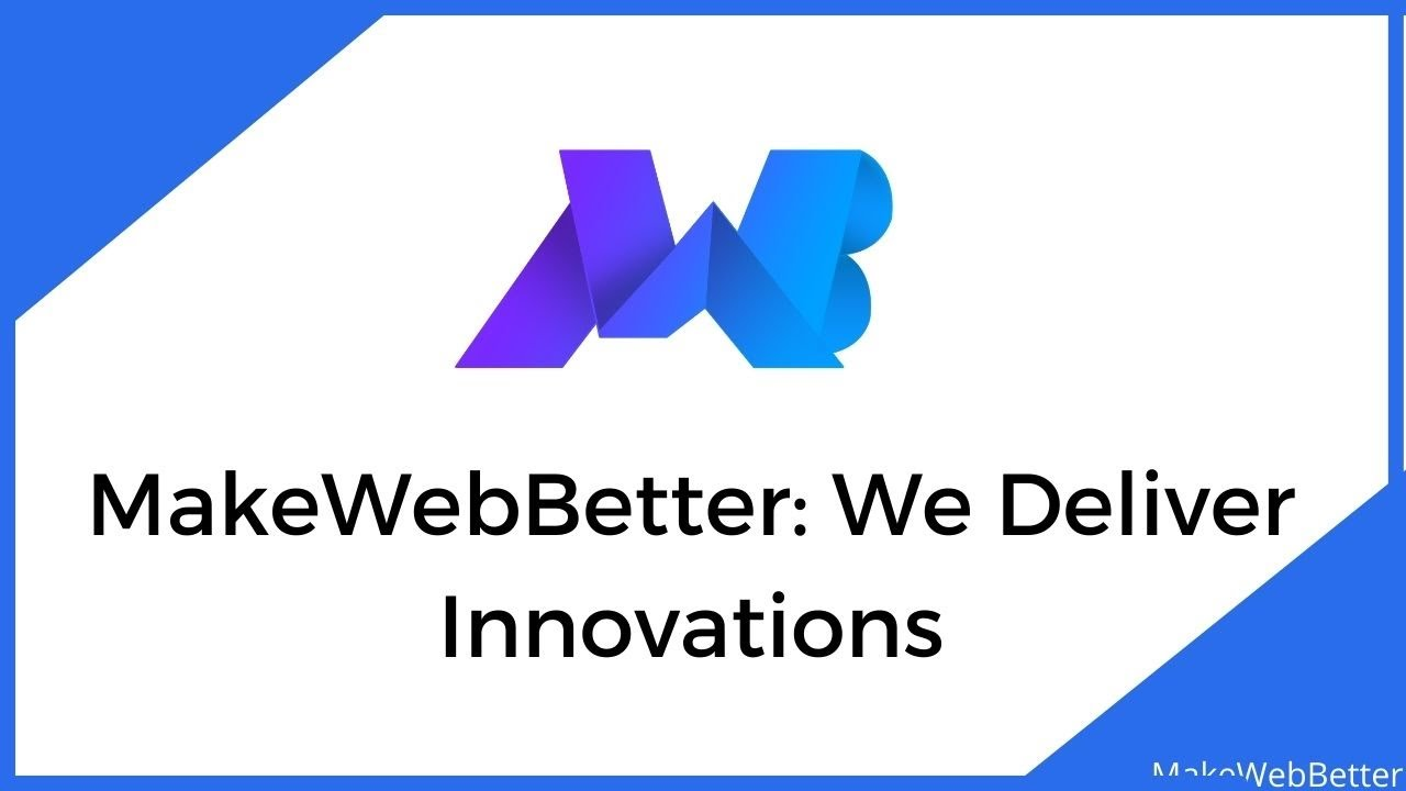 MakeWebBetter Reviews & Profile | GoodFirms