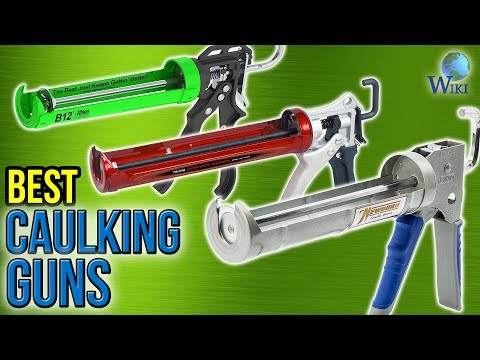 7 Best Caulking Guns 2017
