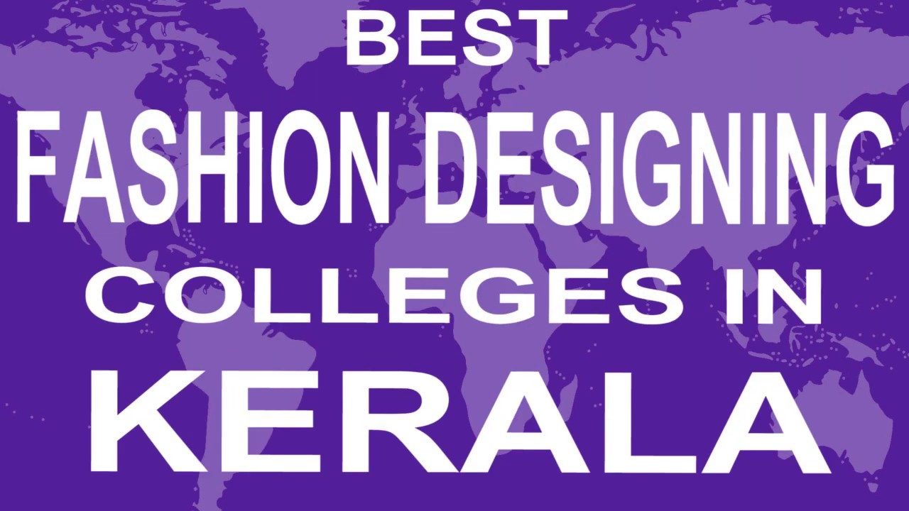 Best Fashion Designing Colleges And Courses In Kerala Youtube