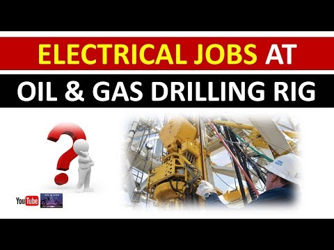 Electrical Jobs At Oil And Gas Drilling Rig | Onshore