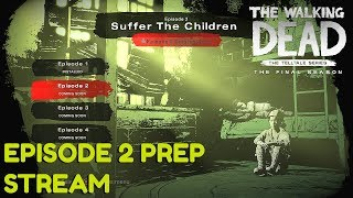 "The Walking Dead:Season 4: ""The Final Season"" Episode 2 ""Suffer The Children"" Preparation Stream"