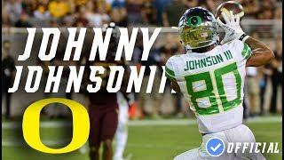 Johnny Johnson III || Deep Threat || Official Oregon WR Highlightsᴴᴰ