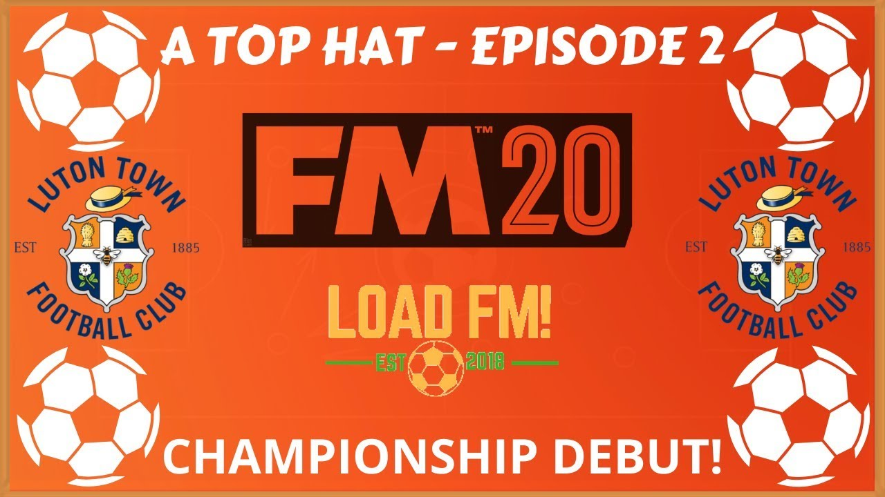Download FM20 Beta | A Top Hat | EPISODE 2 - CHAMPIONSHIP DEBUT | Football Manager 2020