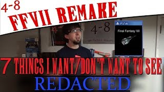 7 Things I Want/Don't Want To See in the FFVII Remake REDACTED