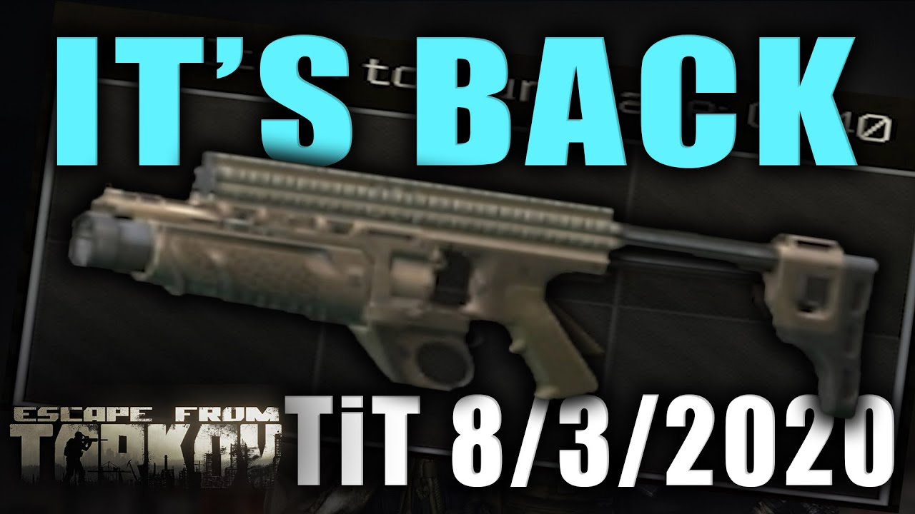 The Grenade Launcher Is Back Today In Tarkov 8 3 2020 Escape From Tarkov News Youtube