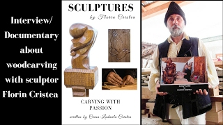 Woodcarving In Vrancea - Interview With Sculptor Florin Cristea