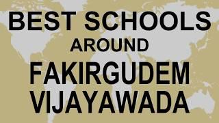 Best Schools around Fakirgudem Vijayawada   CBSE, Govt, Private, International | Total Padhai