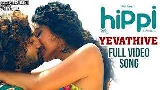 Yevathive Full Song 4K | Hippi 2019 Telugu Movie Songs | Karthikeya | Digangana | Karthik