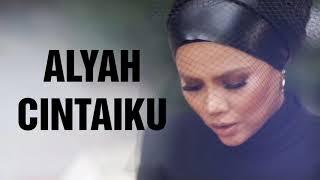 ALYAH - CINTAIKU LIRIK