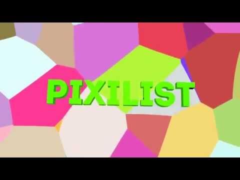 Pixilist intro [Entering Contest guys]