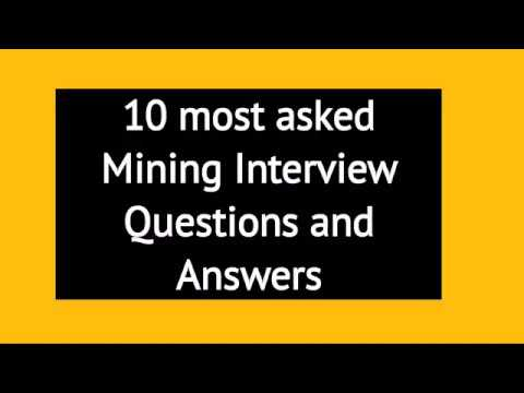 10 Most Asked Mining Interview Questions And Answers
