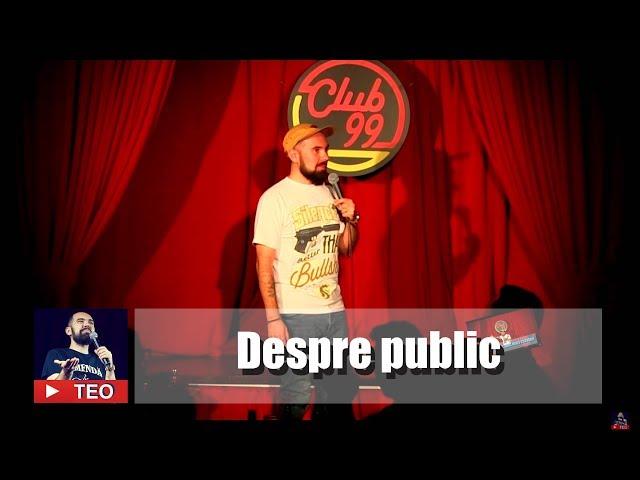 Teo | Despre public | Live @ Club 99 | Teo Stand Up Comedy