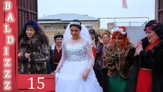 Baldiz (15-ci bölüm) - TAM HİSSƏ