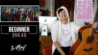 Beginner - BNK48【Guitar Cover】by Te iPLAY
