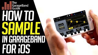 GarageBand iOS Tutorial; How to Use the Sampler