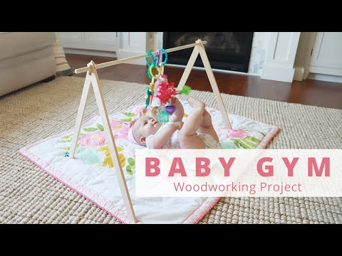 How To Make A Simple DIY Baby Gym| DIY Woodworking Project