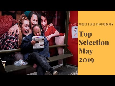 Street Photography: Top Selection - May 2019 -