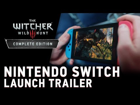The Witcher 3: Wild Hunt — Complete Edition | Nintendo Switch Launch Trailer