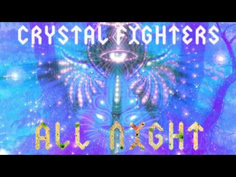 Crystal Fighters - All Night (Official Audio)