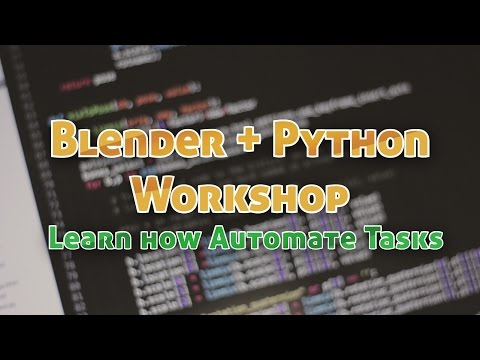 Intro To Python Scripting In Blender - Workshop To Automate Tasks For Artists