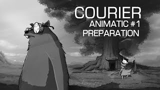 Courier Animatic #1 - Preparation | 2016
