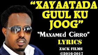 maxamed ciro xayaatada guul ku joog ᴴᴰ lyrics 2016 2017