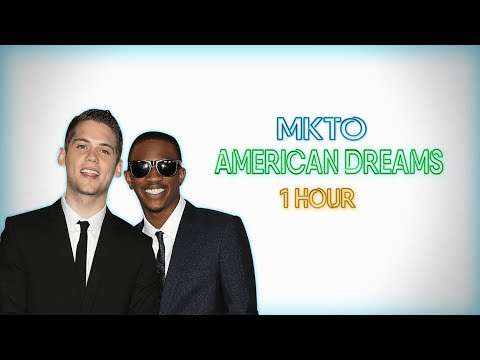 MKTO - American Dream (1 HOUR Version)