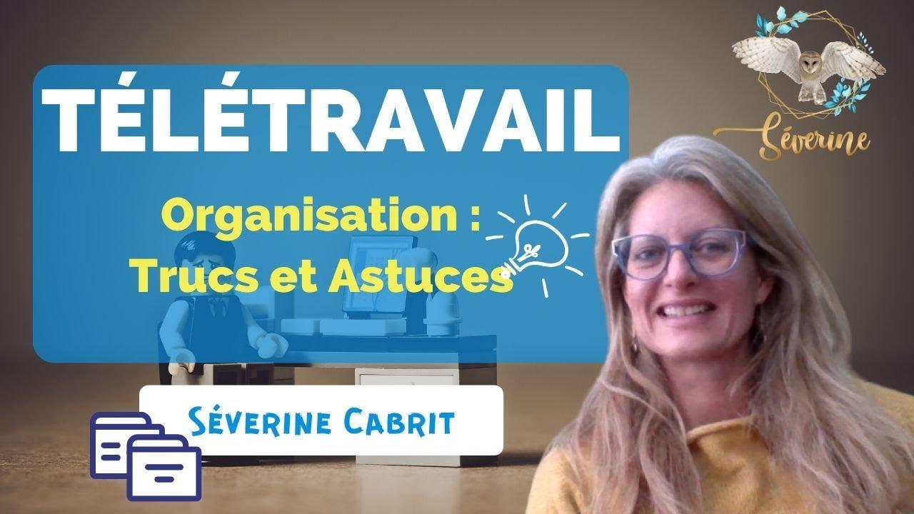 Gérer son TEMPS en TELETRAVAIL : Comment s'organiser pour réussir, développement personnel