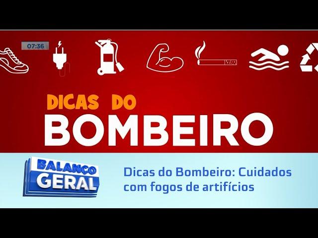 Dicas do Bombeiro: Cuidados com fogos de artifícios