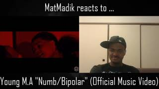 """MatMadik reacts to – Young M.A """"Numb/Bipolar"""" (Official Music Video)"""