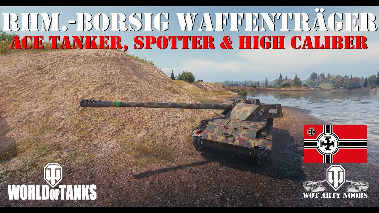 Rhm -Borsig Waffenträger - Ace Tanker, Spotter & High Caliber