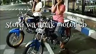 Gambar cover Video Story wa  30 detik anak motor cb herex tiger romantis
