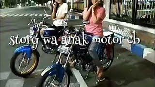 Video Story wa 30 detik anak motor cb herex tiger romantis