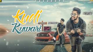 Kudi Kuwari | Motion Poster | Ruxty Zefrozzer | New Punjabi Songs 2017 | blue Hawk Productions