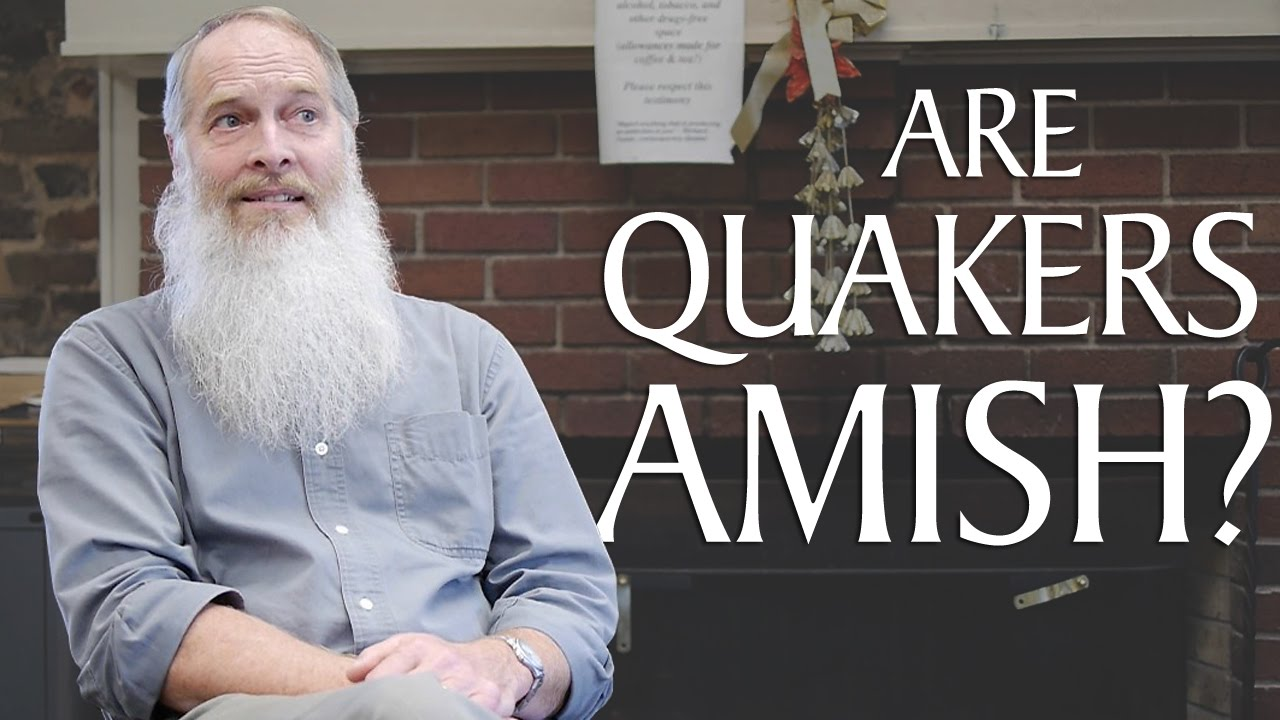 Are quakers amish youtube