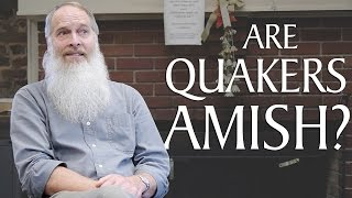 Are Quakers Amish?