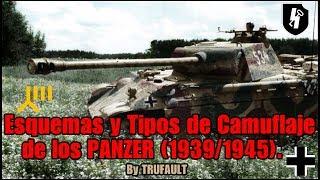 Esquemas y Tipos de Camuflaje en los PANZER (1939/1945) By TRUFAULT