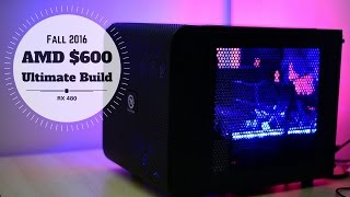 $600 Ultimate Gaming Computer Build | RX 480