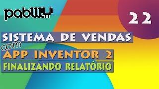 #22: Sistema de Vendas com APP Inventor 2 - Abrindo relatório