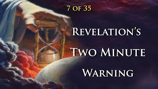 07 Revelation's Two Minute Warning (7 of 35)