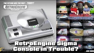 RetroEngine Sigma Console in Trouble? #CUPodcast