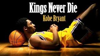 """Kobe Bryant   """"Kings Never Die"""" (2017)"""