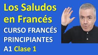 Curso de Francés para Principiantes Lección 1: Cómo Saludar en Francés / Los Saludos en Francés